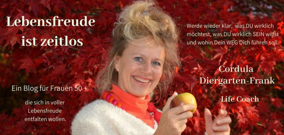 Lebensfreude ist zeitlos | Der Blog von Cordula Diergarten-Frank